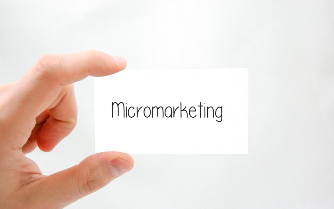Micromarketing: qué es y cómo puede impulsar tus campañas